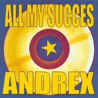 Andrex - All My Succes