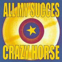 Crazy Horse - All My Succès