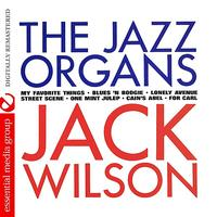 Jack Wilson - The Jazz Organs (Digitally Remastered)