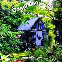 Özgür Can - Out of Your Little House