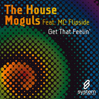 The House Moguls Feat. MC Flipside - Get That Feelin' EP