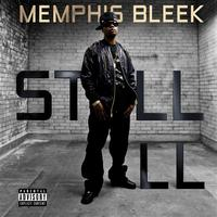 Memphis Bleek - Still Ill - Single (Explicit)