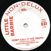 Little Barrie - Give Me A Microphone/Don?t Call It The Truth