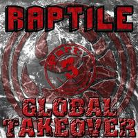 Raptile - Global Takover Vol 3