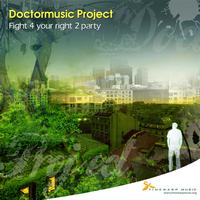 Doctormusic Project - Fight 4 Your Right 2 Party