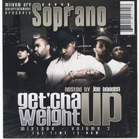 Young Soprano - Get 'Cha Weight Up Vol. 2 (Hosted by Joe Budden)