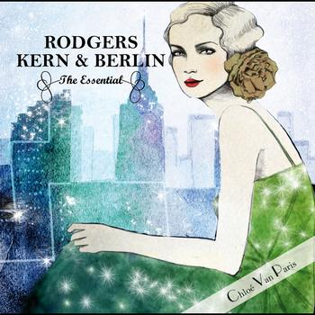 Various Artists - Rodgers Kern & Berlin - The Essential Selected by Chloé Van Paris (Bonus Track Version)