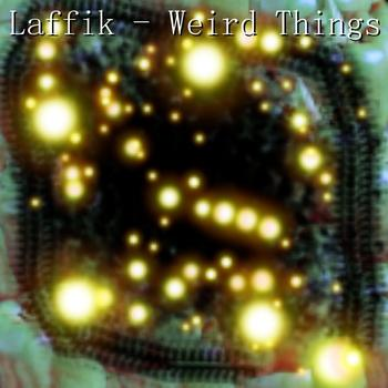 Laffik - Weird Things
