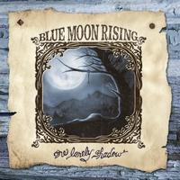Blue Moon Rising - One Lonely Shadow