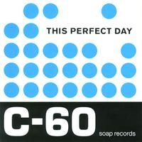 This Perfect Day - C-60