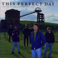 This Perfect Day - Setting Things Straight 1987 - 2007