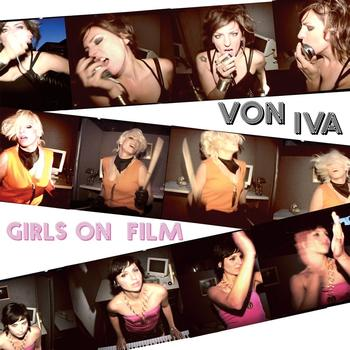 Von Iva - Girls on Film