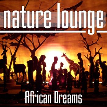 Nature Lounge Club - African Dreams