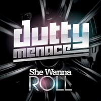 Dutty Menace - She Wanna Roll