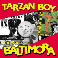 Baltimora - Tarzan Boy: The World Of Baltimora