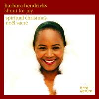 Barbara Hendricks - Shout for Joy: Spiritual Christmas