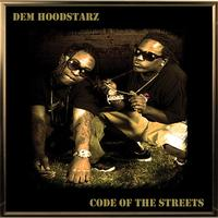 Dem Hoodstarz - Code Of The Streets