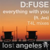 D:Fuse - Everything With You (ft. Jes) - D:Fuse's T4L mixes