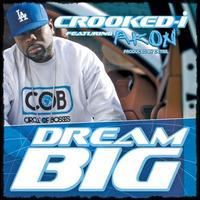 Crooked I - Dream Big - Single