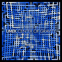 UMEK - Center of Gravity