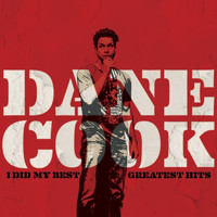 Dane Cook - I Did My Best - Greatest Hits (Explicit)
