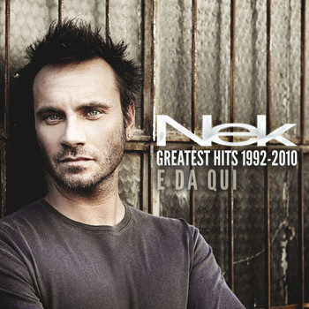 Nek - Greatest Hits 1992-2010 E da qui