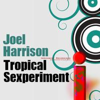 Joel Harrison - Tropical Sexperiment