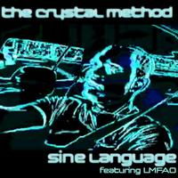 The Crystal Method featuring LMFAO - Sine Language EP [featuring LMFAO]