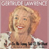 Gertrude Lawrence - On the Sunny Side of the Street
