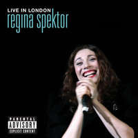 Regina Spektor - Live in London (Explicit)