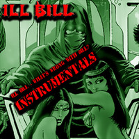Ill Bill - Ill Bill - What's Wrong With Bill ((Instrumentals))