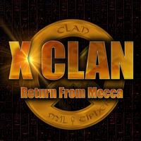 X-Clan - Return From Mecca