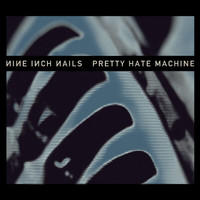 Nine Inch Nails - Pretty Hate Machine: 2010 Remaster (International Version)