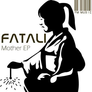 Fatali - Mother EP