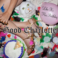 Good Charlotte - Like It's Her Birthday: The Remixes
