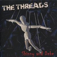 The Threads - Shinny and Deke