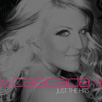 Cascada - Just The Hits