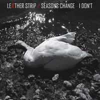 Leæther Strip - Seasons Change - I Don't