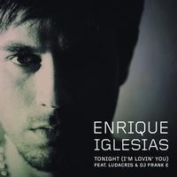 Enrique Iglesias / DJ Frank E / Ludacris - Tonight (I'm Lovin' You) (Explicit)