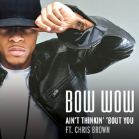 Bow Wow - Ain't Thinkin' 'Bout You