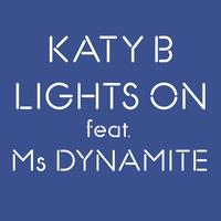 Katy B feat. Ms Dynamite - Lights On