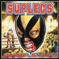 Suplecs - Sad Songs...Better Days