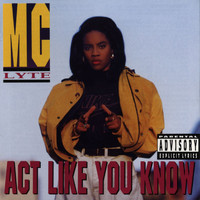 MC Lyte - Act Like You Know (Explicit Version)