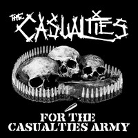 The Casualties - For The Casualties Army