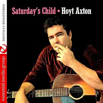 Hoyt Axton - Saturday's Child (Digitally Remastered)
