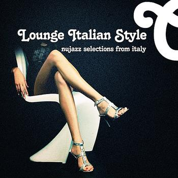 Various Artists - Lounge Italian Style - NuJazz Selections From Italy