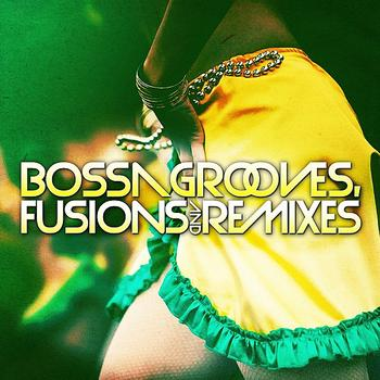 Various Artists - Bossa Grooves, Fusions And Remixes