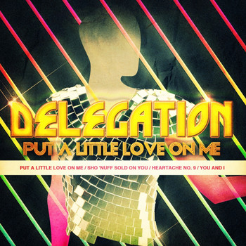 Delegation - Put A Little Love On Me - EP