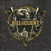 Kill The Client - Set For Extinction