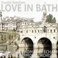 Royal Philharmonic Orchestra - Handel & Beecham: Love in Bath